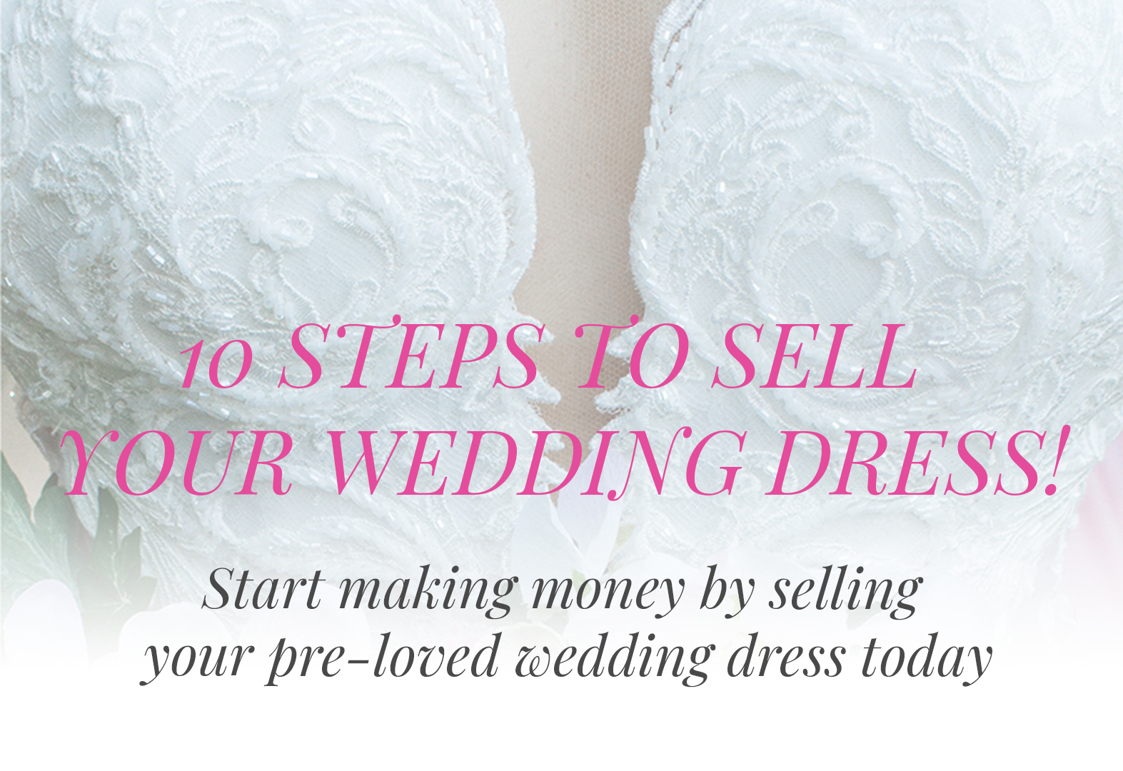 10 Steps to Sell Your Wedding Dress